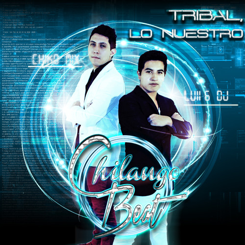 Tribal, Lo Nuestro - Chilango Beat BUY NOW