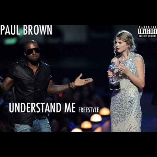 Understand Me Freestyle- Paul Brown