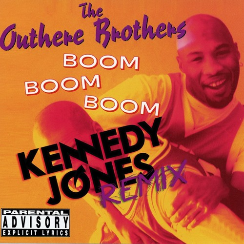 Outhere Brothers - Boom Boom Boom (Kennedy Jones Remix)