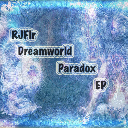Dreamland (Dreamworld Paradox EP *COMING SOON*)