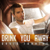David Fanning - Drink You Away