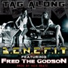 Benefit - Tag Along (feat. Fred The Godson)