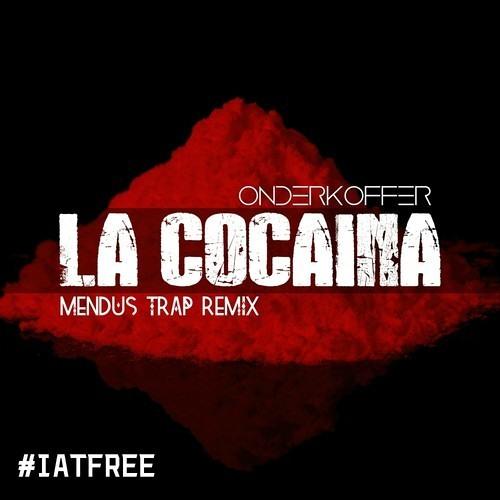 La Cocaina by Onderkoffer (Mendus Remix)