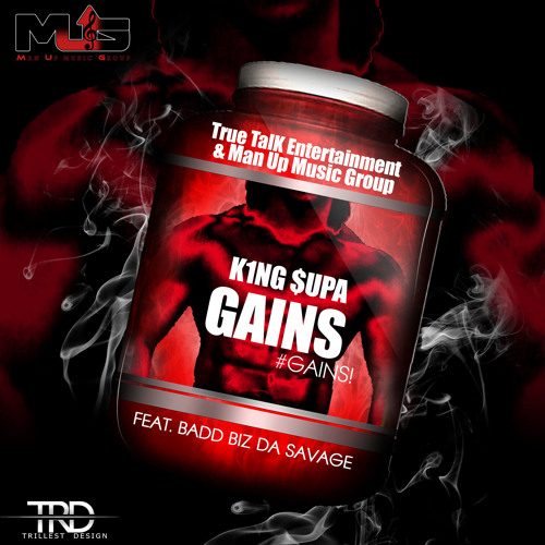 K1NG $UPA - #GAINS! ft. Badd Biz Da Savage (Prod. By Nike Boy)