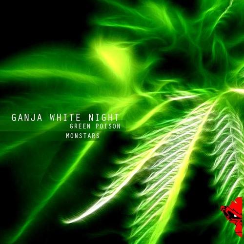 Ganja White Night - Green Poison