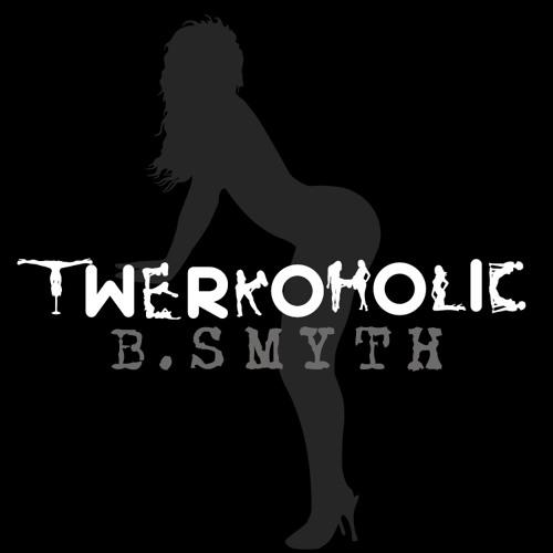 B.Smyth - Twerkoholic