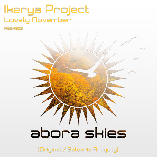 Ikerya Project - Lovely November (Balearía Antiquity Remix) [OUT NOW!]