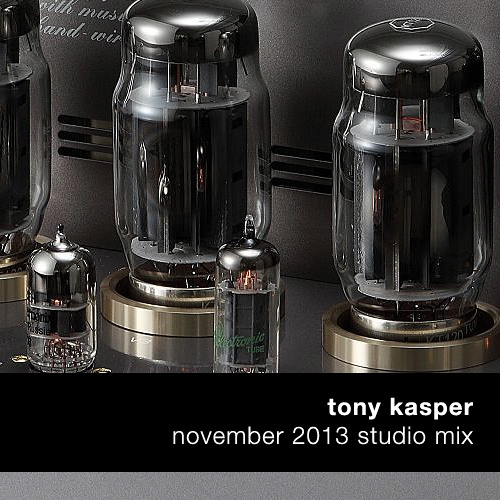 Tony Kasper - November 2013 Studio Mix