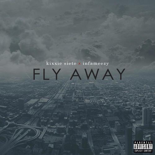 """Kixxie Siete - """"Fly Away"""" Prod. Infameezy"""