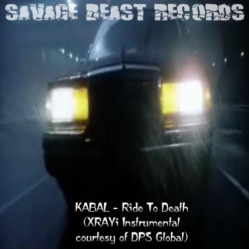 KABAL - Ride To Death (XRAYi Instrumental Courtesy Of DPS Global)
