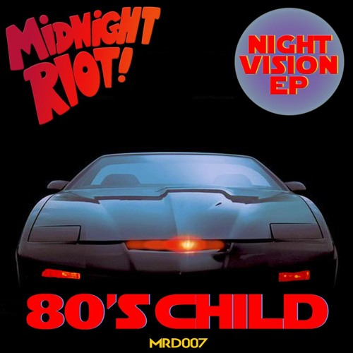 MAKE YOU MINE - NIGHT VISION E.P - (80's Child)