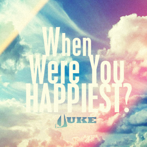 When Were You Happiest?