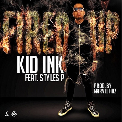 Kid Ink - Fired Up  Feat. Styles (Prod. By Marvel Hitz)