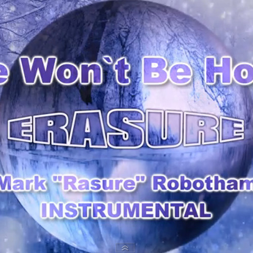 Erasure - She Wont Be Home - Mark Robotham Instrumental