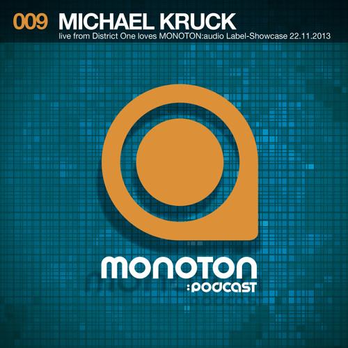MNTNPC009 - MONOTON:audio presents Michael Kruck Live From District One Loves MONOTON:audio