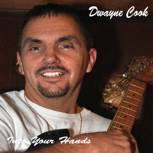 """Dwayne Cook - From the CD """"Into Your Hands"""""""