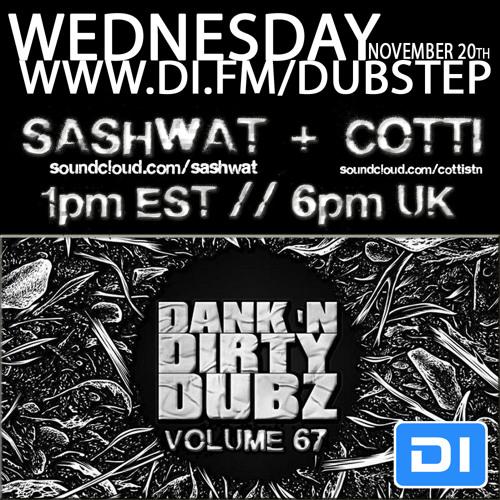 [DUBSTEP] Sashwat & Cotti - Dank 'N' Dirty Dubz [Volume 67] (DI.FM Dubstep Channel)