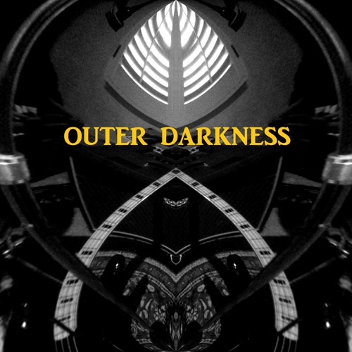 †OUTER.DARKNESS†