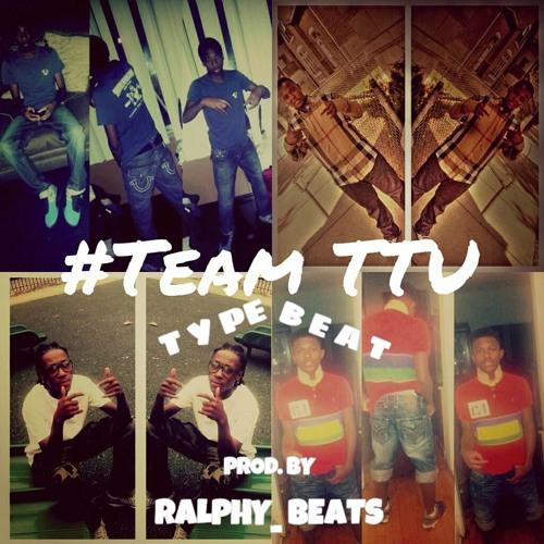 Team TTU TyPe BeAt !! [Prod. by Ralphy_Beats]