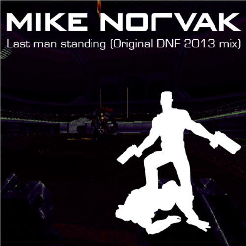 Last Man Standing (Original DNF 2013 Mix)