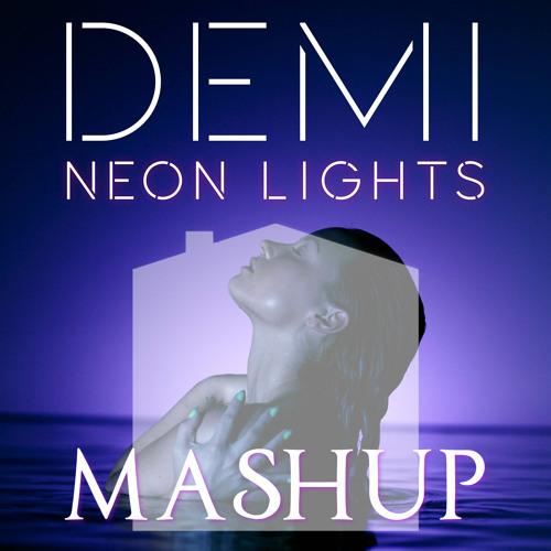 Demi Lovato - Neon Lights Of Dechorro And Kansai (Mad Mansion Mashup) [FACEBOOK DOWNLOAD]