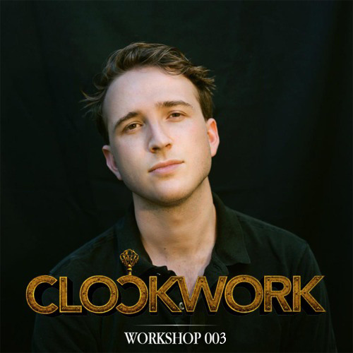 Clockwork: The Workshop - Episode 003