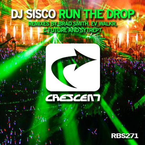 DJ Sisco-Run The Drop (DJ Brad Smith Remix) preview