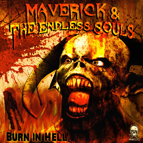 PHK030 - Maverick & The Endless Souls - Burn in Hell - (Burn in Hell EP) ® Preview