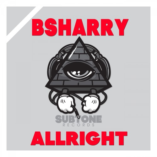 SUBT218 : Bsharry - Allright (Original Mix)
