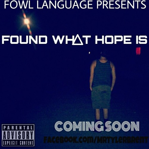 MrTylerBrent - Found What Hope Is