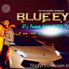 BLUE EYES YO YO YO HONEY SING MIX BY Ðj $wèét hêãrt&DJ TARUN