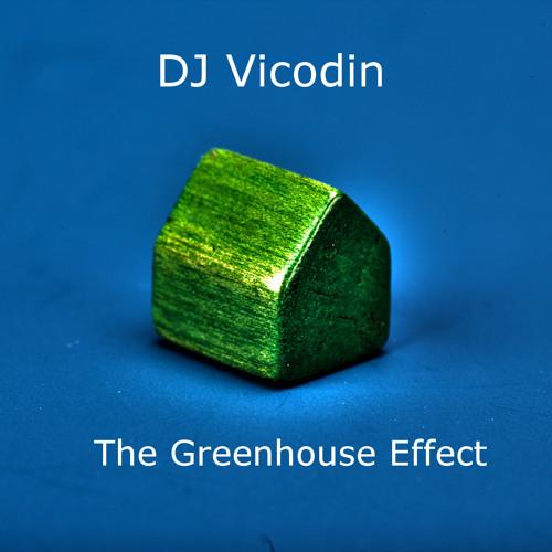 DJ Vicodin - The Greenhouse Effect