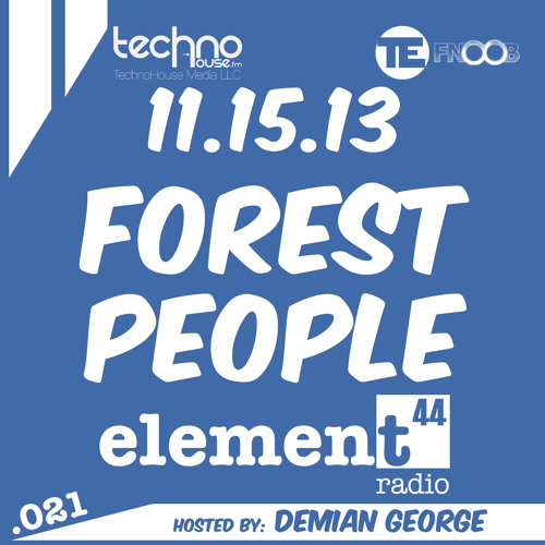 Element44 Radio 021 Forest People November 15 2013