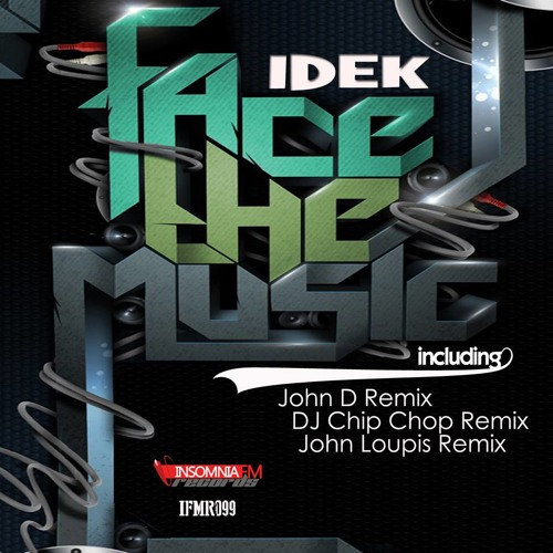 IDEK - Face The Music (John D Remix)Cut