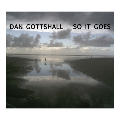 SO IT GOES - Dan Gottshall
