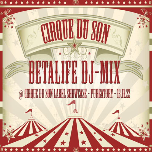 Betalife DJ-Mix - Cirque Du Son Labelparty @ Purgatory/HH - 13.11.22 - FREE DOWNLOAD