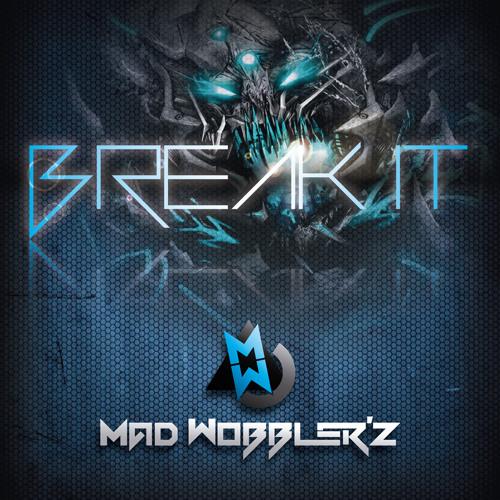 Mad Wobbler'z - Break It (Original Mix)