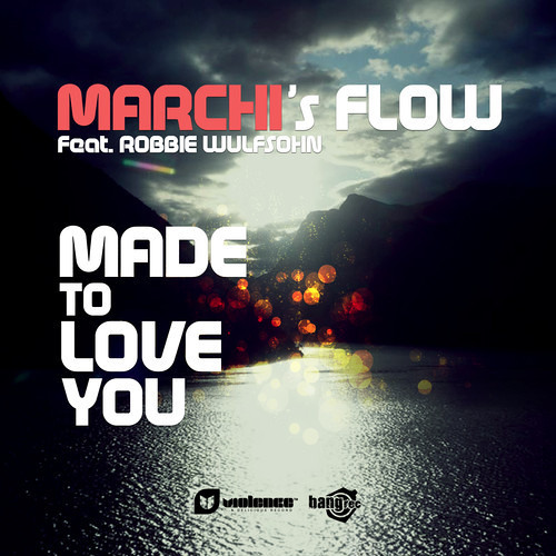 Made To Love You (Christian Marchi & Paolo Sandrini Club Edit) by Marchi's Flow ft Robbie Wulfsohn