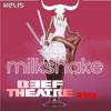 Kelis - Milkshake (Beef Theatre RMX) ***FREE DOWNLOAD***