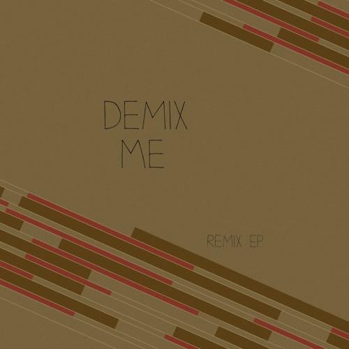 Demix Me - EP