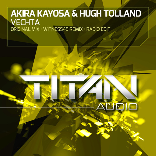 Akira Kayosa & Hugh Tolland - Vechta (Witness45 Remix)