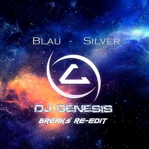 3Lau - Silver (dj genesis breaks re-edit)