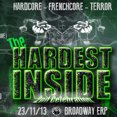 NEW THE CORECREATOR @ THE HARDEST INSIDE (24-11-2013 CLUB BROADWAY ERP) FRENCHCORE ! FREE DOWNLOAD !