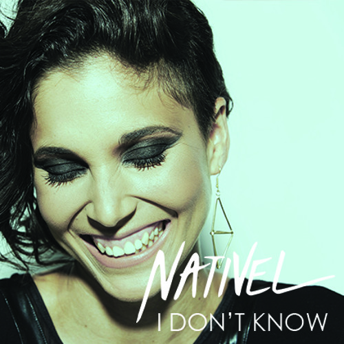 I Don't Know - Nativel Cover