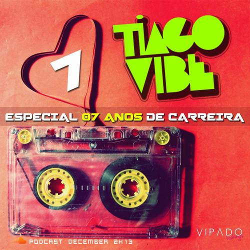 TIAGO VIBE - Seven #PODCAST December 2k13