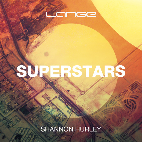 Lange & Shannon Hurley - Superstars (Extended Mix) [Preview]