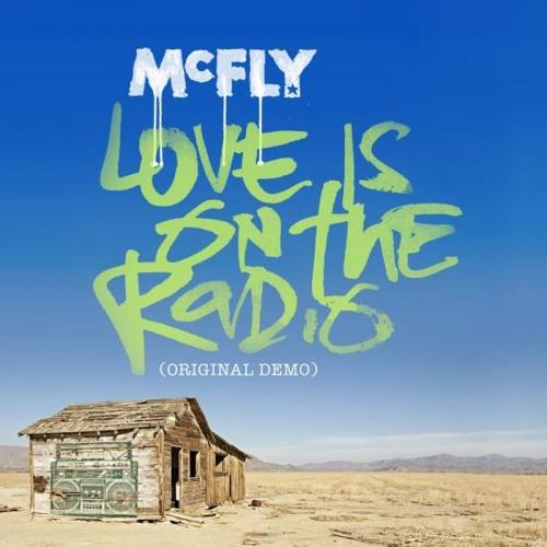 McFly - Love Is On The Radio (Original Demo)