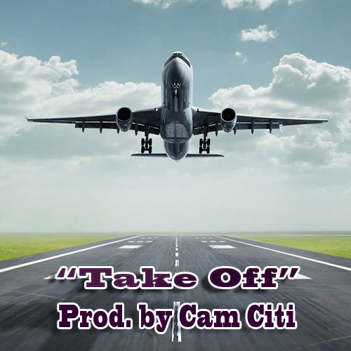 Take Off (prod. By Cam Citi)(Tagged)
