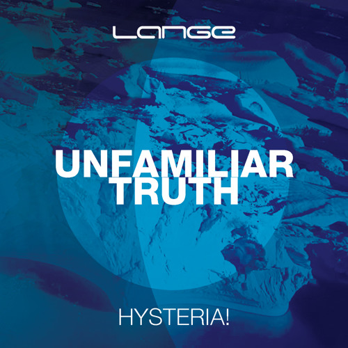 Lange feat. Hysteria! - Unfamiliar Truth (Extended Mix)[Preview]
