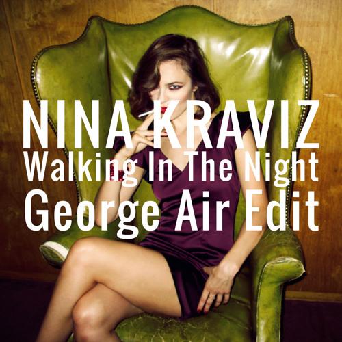 Nina Kraviz - Walking In The Night (George Air Edit)